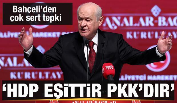 Bahçeli'den sert sözler: HDP eşittir PKK'dır
