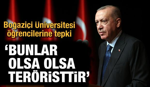 Cumhurbaşkanı Erdoğan'dan Boğaziçi Üniversitesi'ndeki öğrencilere sert tepki