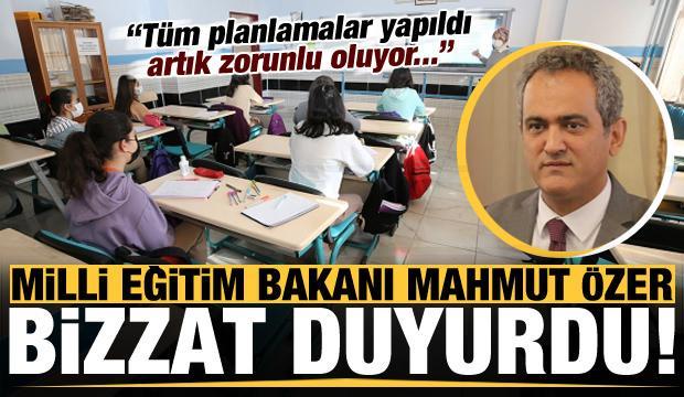 Son dakika haberi: Milli Eğitim Bakanı Mahmut Özer açıkladı: Zorunlu oluyor...