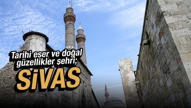 Sivas tarihi eserleri ve doğal güzellikleriyle ziyaretçilerini bekliyor
